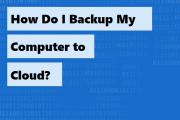 how-do-i-backup-my-computer-to-cloud
